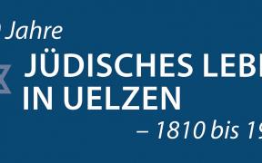 Ausstellung 130 Jahre Jüdisches Leben in Uelzen
